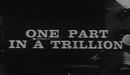 One Part in a Trillion (1964)—Science Reporter TV Series